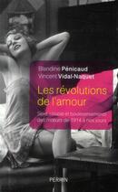 Couverture du livre « Les révolutions de l'amour » de Blandine Penicaud et Vincent Vidal-Naquet aux éditions Perrin