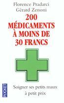 Couverture du livre « 200 Medicaments A Moins De Trente Francs » de Florence Pradarci aux éditions Pocket