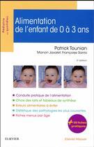 Couverture du livre « Alimentation de l'enfant de 0 à 3 ans (3e édition) » de Patrick Tounian aux éditions Elsevier-masson