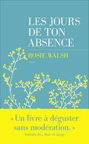 Couverture du livre « Les jours de ton absence » de Rosie Walsh aux éditions Les Escales