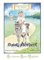 Couverture du livre « Saint Norbert ; un nouveau Jean-Baptiste » de Mauricette Vial-Andru et Roselyne Lesueur aux éditions Saint Jude