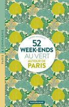 Couverture du livre « 52 week-ends au vert autour de Paris (édition 2020) » de Laura Matesco aux éditions Parigramme