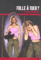 Couverture du livre « Folle à tuer ? » de Missonnier-C aux éditions Rageot
