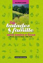 Couverture du livre « 30 Balades En Famille ; Entre Geneve Et Evian » de Jean-Marc Lamory aux éditions Didier Richard