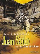 Couverture du livre « Juan Solo t.3 ; la chair et la gale » de Alexandro Jodorowsky et Georges Bess aux éditions Humanoides Associes