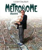 Couverture du livre « Métronome illustré » de Lorant Deutsch et Cyrille Renouvin et Greg Soussan aux éditions Michel Lafon