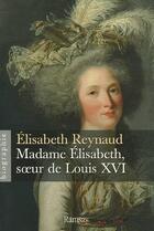 Couverture du livre « Madame Elisabeth, soeur de louis XVI » de Reynaud. Elisab aux éditions Ramsay
