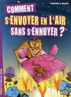 Couverture du livre « Comment s'envoyer en l'air sans s'ennuyer ? » de Christian Godard et Eric Miller aux éditions Jungle