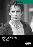 Couverture du livre « Mötley Crüe ; the dirt » de Neil Strauss et Motley Crue aux éditions Camion Blanc