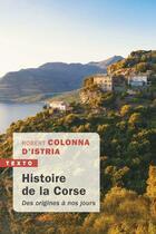 Couverture du livre « Histoire de la Corse ; des origines à nos jours » de Robert Colonna D'Istria aux éditions Tallandier