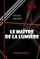 Couverture du livre « Le maître de la lumière » de Maurice Renard aux éditions Ink Book