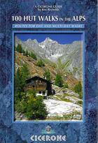 Couverture du livre « 100 Hut Walks In The Alps » de Kev Reynolds aux éditions Cicerone Press