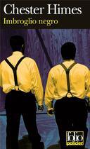 Couverture du livre « Imbroglio negro » de Chester Himes aux éditions Gallimard