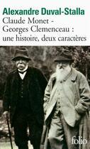 Couverture du livre « Claude Monet - Georges Clemenceau: une histoire, deux caractères » de Alexandre Duval-Stalla aux éditions Gallimard