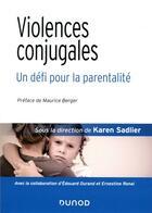 Couverture du livre « Violences conjugales : un défi pour la parentalité » de Karen Sadlier et Edouard Durand et Ernestine Ronai aux éditions Dunod