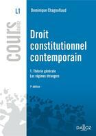 Couverture du livre « Droit constitutionnel contemporain t.1 ; théorie générale, les régimes étrangers (7e édition) » de Dominique Chagnollaud aux éditions Dalloz