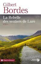 Couverture du livre « La rebelle des sentiers de Lure » de Gilbert Bordes aux éditions Presses De La Cite