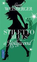 Couverture du livre « Stiletto blues à Hollywood » de Lauren Weisberger aux éditions Pocket