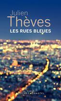 Couverture du livre « Les rues bleues » de Julien Theves aux éditions Buchet Chastel
