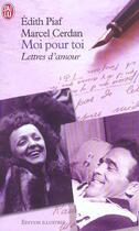 Couverture du livre « Moi pour toi - lettres d'amour » de Edith Piaf aux éditions J'ai Lu