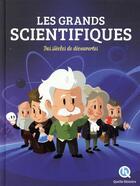 Couverture du livre « Les grands scientifiques » de Claire L'Hoer aux éditions Quelle Histoire