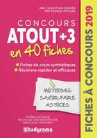 Couverture du livre « Concours Atout tout +3 en 40 fiches » de Franck Attelan et Francoise Montero et Nicholas Chicheportiche aux éditions Studyrama