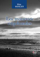 Couverture du livre « Les mouettes vagabondes » de Max Mercier aux éditions Atria