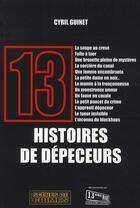 Couverture du livre « Treize histoires de dépeceurs » de Guinet C aux éditions Scenes De Crime