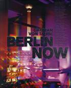 Couverture du livre « Berlin now » de Dagmar Von Taube aux éditions Teneues Media