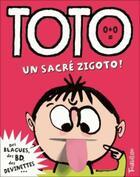 Couverture du livre « Toto, un sacré zigoto ! » de Franck Girard aux éditions Tourbillon