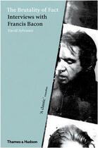 Couverture du livre « The brutality of fact interviews with francis bacon (new ed) » de David Sylvester aux éditions Thames & Hudson