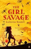 Couverture du livre « The Girl Savage » de Katherine Rundell aux éditions Faber And Faber Digital