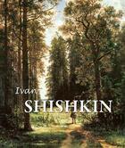 Couverture du livre « Ivan Shishkin » de Victoria Charles et Irina Shuvalova aux éditions Parkstone International