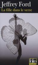 Couverture du livre « La fille dans le verre » de Jeffrey Ford aux éditions Gallimard