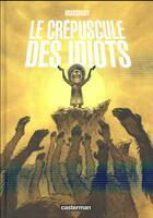 Couverture du livre « Le crépuscule des idiots » de Jean-Paul Krassinsky aux éditions Casterman