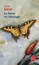 Couverture du livre « La perte en héritage » de Desai-K aux éditions Lgf