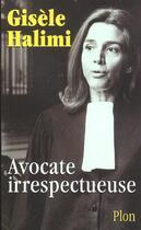 Couverture du livre « Avocate Irrespectueuse » de Gisele Halimi aux éditions Plon