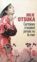 Couverture du livre « Certaines n'avaient jamais vu la mer » de Julie Otsuka aux éditions 10/18