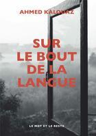 Couverture du livre « Sur le bout de la langue » de Ahmed Kalouaz aux éditions Le Mot Et Le Reste