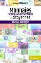 Couverture du livre « Les monnaies locales complémentaires : comment, pourquoi ? » de Philippe Derudder aux éditions Yves Michel