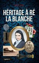 Couverture du livre « Héritage à Ré la Blanche » de Robert Bene aux éditions Geste