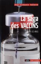 Couverture du livre « La saga des vaccins contre les virus » de Jean-Francois Saluzzo aux éditions Belin