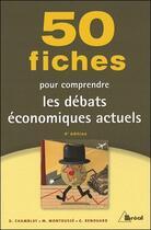 Couverture du livre « 50 fiches pour comprendre les débats économiques actuels » de M Montousse et D Chamblay aux éditions Breal