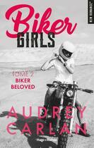 Couverture du livre « Biker girls T.2 ; Biker Beloved » de Audrey Carlan aux éditions Hugo Roman