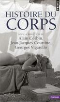 Couverture du livre « Histoire du corps ; coffret » de Alain Corbin et Georges Vigarello et Jean-Jacques Courtine aux éditions Points