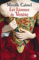 Couverture du livre « Les lionnes de Venise T.1 » de Mireille Calmel aux éditions Xo