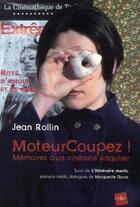 Couverture du livre « Moteur coupez ! mémoires d'un cinéaste singulier » de Jean Rollin aux éditions Edite