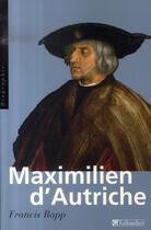 Couverture du livre « Maximilien d'autriche » de Francis Rapp aux éditions Tallandier