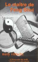 Couverture du livre « Le Maitre De Feng Shui » de Vittachi/Nury aux éditions L'ecailler Du Sud