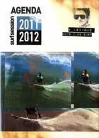 Couverture du livre « Agenda surf 2011/2012 ; cahier de textes » de Bernard Testemale aux éditions Surf Session